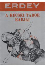 A Recski tábor rabjai (dedikált) - Erdey Sándor - Régikönyvek