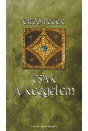 Csak a kegyelem - Erdő Péter - Régikönyvek