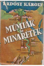 Múmiák és minarétek - Erdősi Károly - Régikönyvek