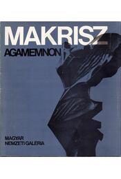 Makrisz Agamemnon gyűjteményes kiállítása - Éri Gyöngyi - Régikönyvek