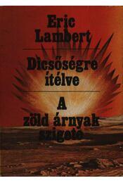 Dicsőségre ítélve / A zöld árnyak szigete - Eric Lambert - Régikönyvek