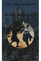Akiko bosszúja -  ERIC VAN LUSTBADER - Régikönyvek