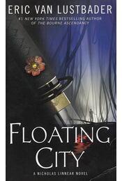 Floating City -  ERIC VAN LUSTBADER - Régikönyvek