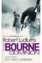 The Bourne Dominion -  ERIC VAN LUSTBADER - Régikönyvek