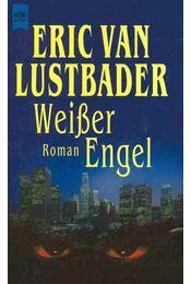 Weißer Engel -  ERIC VAN LUSTBADER - Régikönyvek