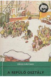 A repülő osztály - Erich Kästner - Régikönyvek