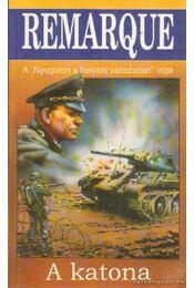 A katona - Erich Maria Remarque - Régikönyvek