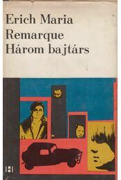Három bajtárs - Erich Maria Remarque - Régikönyvek