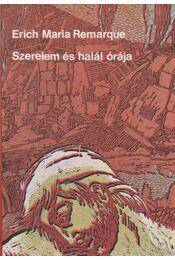 Szerelem és halál órája - Erich Maria Remarque - Régikönyvek