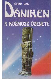 A kozmosz üzenete - Erich von Däniken - Régikönyvek