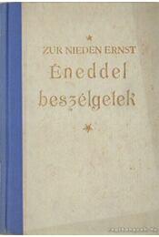 Éneddel beszélgetek - Ernst, Zur Nieden - Régikönyvek