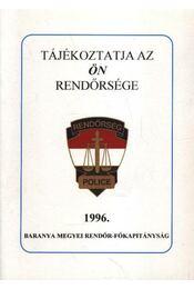 Tájékoztatja az ön rendőrsége 1996. - Ernyes Mihály - Régikönyvek