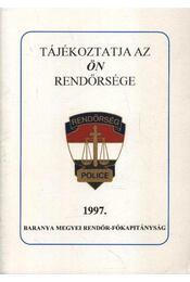 Tájékoztatja az ön rendőrsége 1997. - Ernyes Mihály - Régikönyvek
