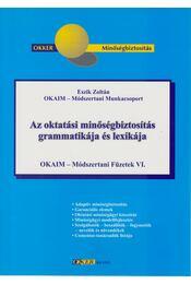 Az oktatási minőségbiztosítás grammatikája és lexikája - Eszik Zoltán - Régikönyvek