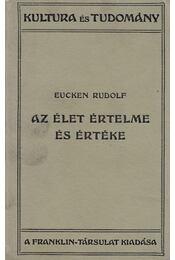 Az élet értelme és értéke - Eucken Rudolf - Régikönyvek