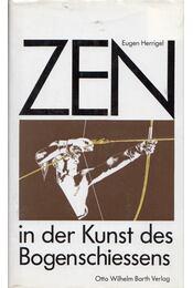 Zen in der Kunst des Bogenschiessens - Eugen Herrigel - Régikönyvek