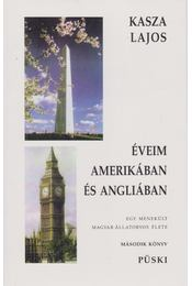 Éveim Amerikában és Angliában - Kasza Lajos - Régikönyvek