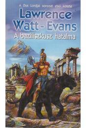 A baziliszkusz hatalma - Evans-Watt  Lawrence - Régikönyvek