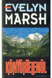 Könyörtelenül - Evelyn Marsh - Régikönyvek