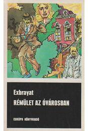 Rémület az óvárosban - Exbrayat - Régikönyvek