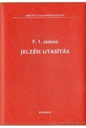 F. 1. számú jelzési utasítás - Régikönyvek