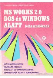 MS Works 2.0 Dos és Windows alatt felhasználóknak - F. Ható Katalin, Fehérvári Anikó - Régikönyvek