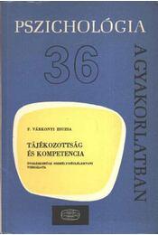 Tájékozottság és kompetencia - F. Várkonyi Zsuzsa - Régikönyvek