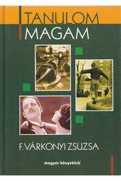 Tanulom magam - F. Várkonyi Zsuzsa - Régikönyvek