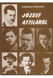 József Attiláról - Fábián Dániel - Régikönyvek