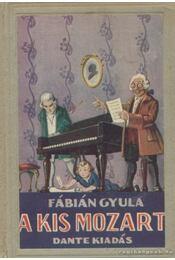 A kis Mozart - Fábián Gyula - Régikönyvek