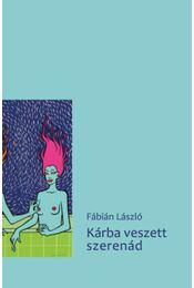 Kárba veszett szerenád - Fábián László - Régikönyvek