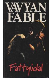 Fattyúdal - Fable, Vavyan - Régikönyvek