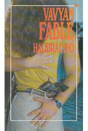 Halkirálynő (dedikált) - Fable, Vavyan - Régikönyvek