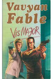 Vis Major - Fable, Vavyan - Régikönyvek