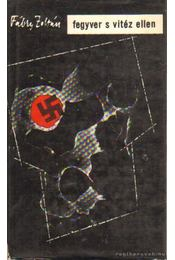 Fegyver s vitéz ellen - Fábry Zoltán - Régikönyvek