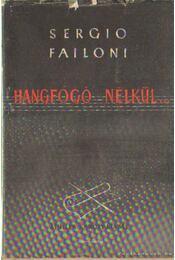 Hangfogó nélkül - Failoni, Sergio - Régikönyvek