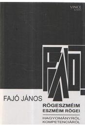 Rögeszméim - eszméim rögei - Fajó János - Régikönyvek