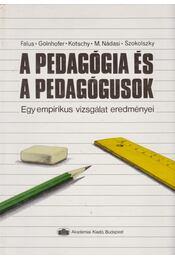 A pedagógia és a pedagógusok - Falus Iván, Golnhofer Erzsébet, Kotschy Beáta, M. Nádasi Mária, Szokolszky Ágnes - Régikönyvek