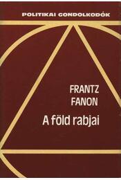 A föld rabjai - Fanon, Frantz - Régikönyvek