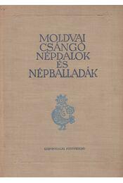 Moldvai csángó népdalok és népballadák - Faragó József, Jagamas János - Régikönyvek