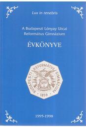 A Budapesti Lónyay Utcai Református Gimnázium évkönyve 1995-1998 - Farkas Ildikó, Jenei Miklós - Régikönyvek