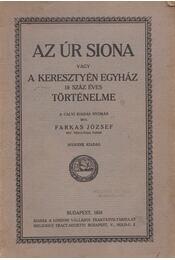 Az Úr Siona vagy a keresztyén egyház 19 száz éves történelme - Farkas József - Régikönyvek