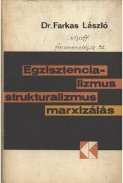 Egzisztencializmus, strukturalizmus, marxizálás - Farkas László - Régikönyvek