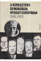 A kereszténydemokrácia Nyugat-Európában - Farkas László, Gazdag Ferenc, Gergely Jenő, Horváth Jenő, Kiss J. László, Madaras Éva - Régikönyvek