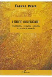 A szeretet civilizációjáért - Farkas Péter - Régikönyvek
