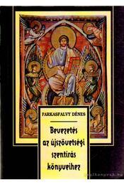 Bevezetés az Újszövetségi Szentírás könyveihez - Farkasfalvy Dénes - Régikönyvek