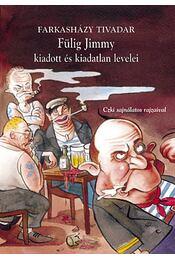 Fülig Jimmy kiadott és kiadatlan levelei - Farkasházy Tivadar - Régikönyvek