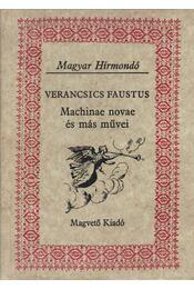 Machinae novae és más művei - Faustus, Verancsics - Régikönyvek