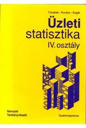 Üzleti statisztika IV. osztály - Fazakas Gergely, Kovács Károly, Dr. Sugár András - Régikönyvek