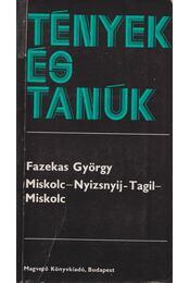 Miskolc-Nyizsnyij-Tagil-Miskolc (dedikált) - Fazekas György - Régikönyvek